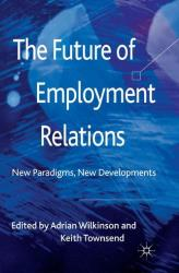 Future of Employment Relations - Adrian Wilkinson, Keith Townsend (ISBN: 9781349316656)