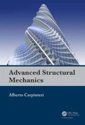 Advanced Structural Mechanics - Alberto Carpinteri (ISBN: 9780415580373)