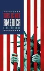 This is Not America (ISBN: 9781785902352)