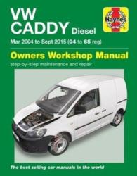 VW Caddy Diesel (Mar '04-Sept '15) 04 to 65 - Mark Storey (ISBN: 9781785213908)