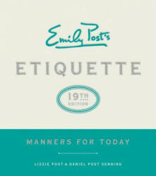 Emily Post's Etiquette - Manners for Today (ISBN: 9780062439253)