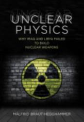 Unclear Physics - Why Iraq and Libya Failed to Build Nuclear Weapons (ISBN: 9781501702785)