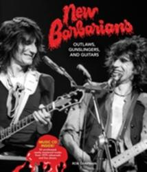 New Barbarians - Outlaws, Gunslingers, and Guitars (ISBN: 9780760350140)