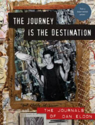 Journey is the Destination - Dan Eldon, Kathy Eldon (ISBN: 9781452101637)
