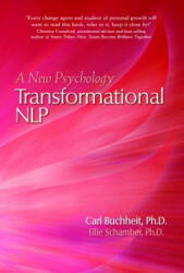 Transformational NLP - A New Psychology (ISBN: 9781940468518)