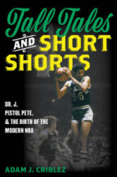 Tall Tales and Short Shorts - Adam J. Criblez (ISBN: 9781442277670)