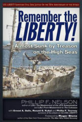 Remember the Liberty! - Almost Sunk by Treason on the High Seas (ISBN: 9781634241083)