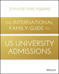 International Family Guide to US University Admissions (ISBN: 9781119370987)