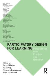 Participatory Design for Learning - Perspectives from Practice and Research (ISBN: 9781138640986)
