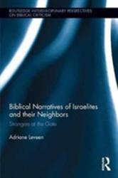 Biblical Narratives of Israelites and their Neighbors - Strangers at the Gate (ISBN: 9781138704619)
