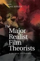 Major Realist Film Theorists - A Critical Anthology (ISBN: 9781474425964)