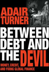 Between Debt and the Devil - Money, Credit, and Fixing Global Finance (ISBN: 9780691175980)