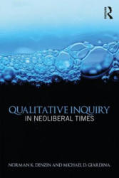 Qualitative Inquiry in Neoliberal Times (ISBN: 9781138226449)