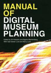 Manual of Digital Museum Planning (ISBN: 9781442278967)
