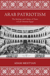 Arab Patriotism - Adam Mestyan (ISBN: 9780691172644)