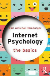 Internet Psychology - Amichai-Hamburger, Department of Psychology Yair (Director the Research Center for Internet Psychology Israel Director, The Research Center for Intern (ISBN: 9781138656062)