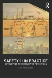 Safety-II in Practice - Developing the Resilience Potentials (ISBN: 9781138708921)