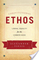 Constitutional Ethos - Liberal Equality for the Common Good (ISBN: 9780199359844)