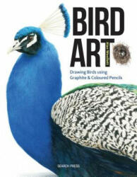 Bird Art - Drawing Birds Using Graphite & Coloured Pencils (ISBN: 9781782212966)
