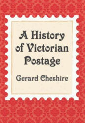 History of Victorian Postage (ISBN: 9781445664378)