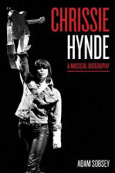 Chrissie Hynde - A Musical Biography (ISBN: 9781477310397)
