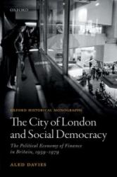 City of London and Social Democracy (ISBN: 9780198804116)
