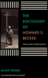 Sociology of Howard S. Becker - Theory with a Wide Horizon (ISBN: 9780226362854)
