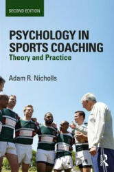 Psychology in Sports Coaching - Theory and Practice (ISBN: 9781138701878)
