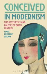 Conceived in Modernism - Aimee Armande Wilson (ISBN: 9781501333958)