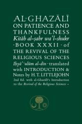 Al-Ghazali on Patience and Thankfulness - Book 32 of the Revival of the Religious Sciences (ISBN: 9781911141310)