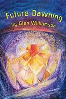 FUTURE DAWNING (ISBN: 9781938685132)
