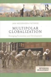 Multipolar Globalization - Emerging Economies and Development (ISBN: 9781138232280)
