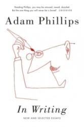 In Writing - Adam Phillips (ISBN: 9780241291825)