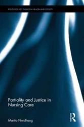 Partiality and Justice in Nursing Care (ISBN: 9780415792813)