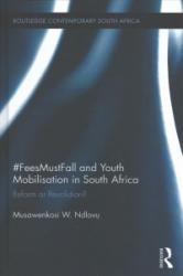 #FeesMustFall and Youth Mobilisation in South Africa - NDLOVU (ISBN: 9781138740433)
