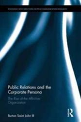 Public Relations and the Corporate Persona - The Rise of the Affinitive Organization (ISBN: 9781138945012)