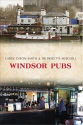 Windsor Pubs (ISBN: 9781445658056)