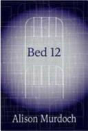 Bed 12 (ISBN: 9780995647800)