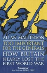 Too Important for the Generals - Allan Mallinson (ISBN: 9780553818666)