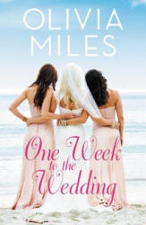 One Week to the Wedding - An unforgettable story of love, betrayal, and sisterhood (ISBN: 9781455567225)
