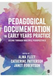 Pedagogical Documentation in Early Years Practice - Seeing Through Multiple Perspectives (ISBN: 9781473944619)