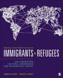 Models for Practice With Immigrants and Refugees - Aimee Hilado Villalpando, Marta K. Lundy (ISBN: 9781483377148)