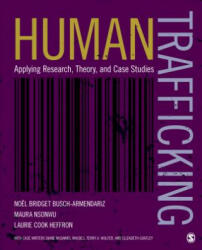 Human Trafficking - Applying Research, Theory, and Case Studies (ISBN: 9781506305721)