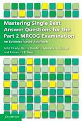 Mastering Single Best Answer Questions for the Part 2 MRCOG Examination - An Evidence-Based Approach (ISBN: 9781316621561)