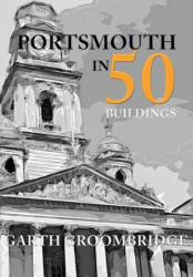 Portsmouth in 50 Buildings (ISBN: 9781445664064)