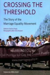 Crossing the Threshold - The Story of the Marriage Equality Movement (ISBN: 9781785371165)