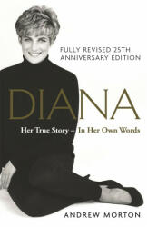 Diana: Her True Story - In Her Own Words (ISBN: 9781782437444)