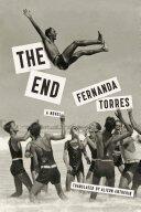 Fernanda Torres, Alison Entrekin - End - Fernanda Torres, Alison Entrekin (ISBN: 9781632061218)