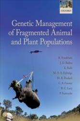 Genetic Management of Fragmented Animal and Plant Populations (ISBN: 9780198783404)
