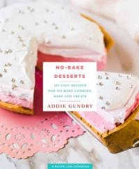 No-Bake Desserts - 103 Easy Recipes for No-Bake Cookies, Bars, and Treats (ISBN: 9781250123367)